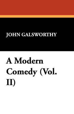 A Modern Comedy (Vol. II) by John Sir Galsworthy image