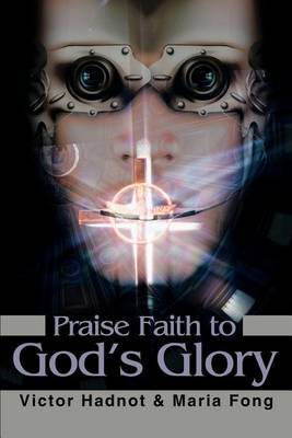 Praise Faith to God's Glory by Victor D. Hadnot image