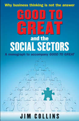"Good to Great and the Social Sectors: A Monograph to Accompany ""Good to Great"" by Jim. Collins image"