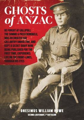 Ghosts of Anzac by Onesimus William Howe