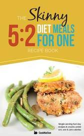 The Skinny 5:2 Fast Diet Meals for One by Cooknation