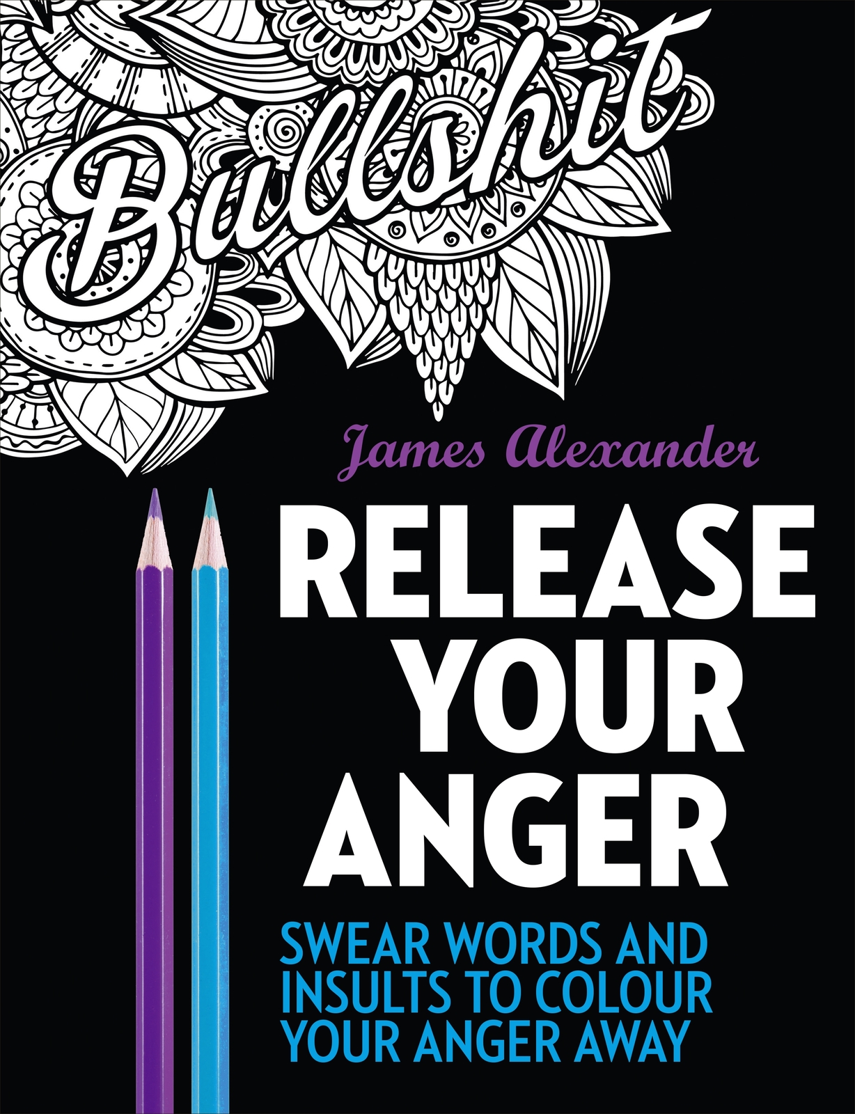 Release Your Anger: Midnight Edition: An Adult Coloring Book with 40 Swear Words to Color and Relax by James Alexander image
