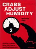 Crabs Adjust Humidity - Vol. Two