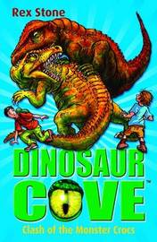 Dinosaur Cove: Clash of the Monster Crocs by Rex Stone image
