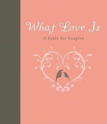 What Love is by Carol Lynn Pearson