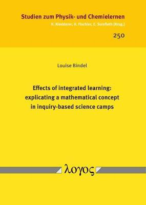 Effects of Integrated Learning: Explicating a Mathematical Concept in Inquiry-Based Science Camps by Louise Bindel image