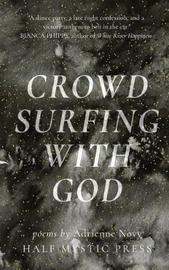 Crowd Surfing with God by Adrienne Novy