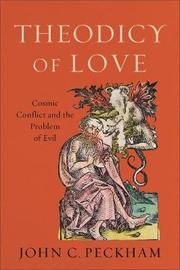 Theodicy of Love by John C Peckham