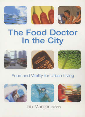The Food Doctor in the City by Ian Marber image