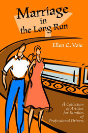 Marriage in the Long Run: A Collection of Articles for Families of Professional Drivers by Ellen C. Voie image