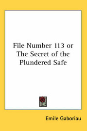 File Number 113 or The Secret of the Plundered Safe by Emile Gaboriau image