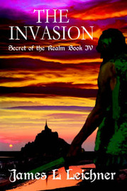 The Invasion: Secret of the Realm Book IV by James L Leichner image