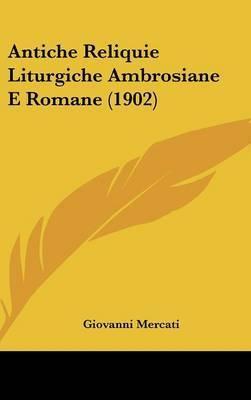 Antiche Reliquie Liturgiche Ambrosiane E Romane (1902) by Giovanni Mercati image