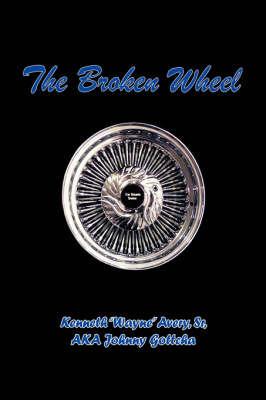 Broken Wheel by Kenneth Avery Sr.