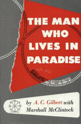 Man Who Lives In Paradise by A. C. Gilbert