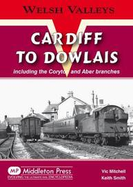Cardiff to Dowlais by Vic Mitchell