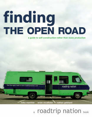 Finding the Open Road: A Guide to Self-Construction Rather Than Mass Production by Mike Marriner image