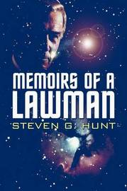 Memoirs of a Lawman by Steven G. Hunt image