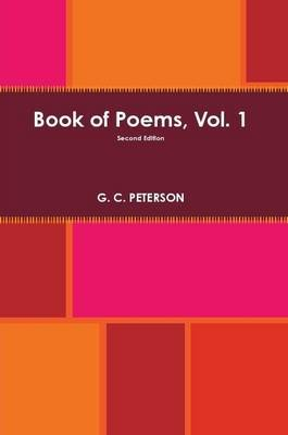 Book of Poems, Vol. 1 by G.C. Peterson