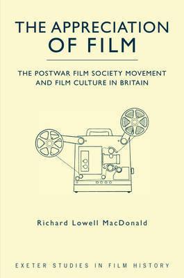 The Appreciation of Film by Richard Lowell Macdonald