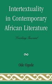 Intertextuality in Contemporary African Literature by Ode Ogede