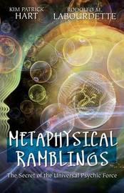 Metaphysical Ramblings by Kim Patrick Hart