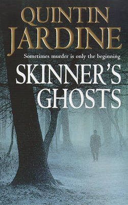 Skinner's Ghosts (Bob Skinner series, Book 7) by Quintin Jardine