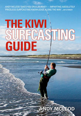 The Kiwi Surfcasting Guide by Andy Macleod