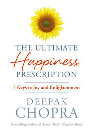 Ultimate Happiness Prescription: 7 Keys to Joy and Enlightenment by Deepak Chopra image