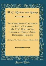 The Celebrated Collection of Shells Formed by Mr. H. C. Roeters Van Lennep, of Twello, Near Deventer, Holland by H C Roeters Van Lennep image