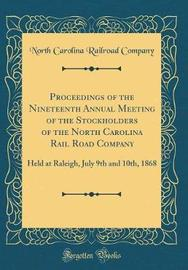 Proceedings of the Nineteenth Annual Meeting of the Stockholders of the North Carolina Rail Road Company by North Carolina Railroad Company image