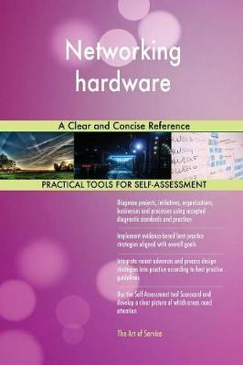 Networking Hardware a Clear and Concise Reference by Gerardus Blokdyk image
