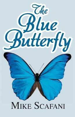 The Blue Butterfly by Mike Scafani