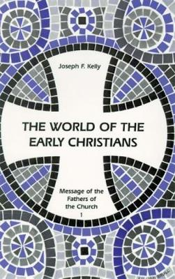 The World of the Early Christians by Joseph Kelly image