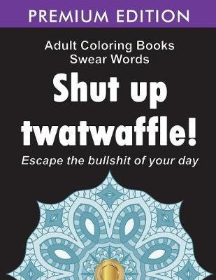 Adult Coloring Books Swear Words by Adult Coloring Books
