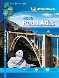 Michelin North America Road Atlas 2019 by Michelin