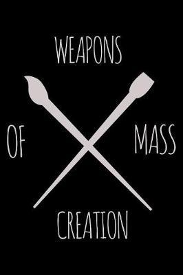 Weapons Of Mass Creation by Uab Kidkis
