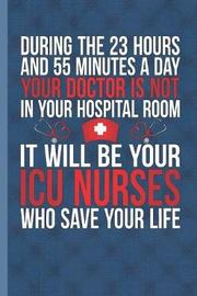 It Will Be Your ICU Nurses Who Save Your Life by Nursing Care Press image