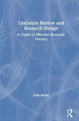 Literature Review and Research Design by Dave Harris