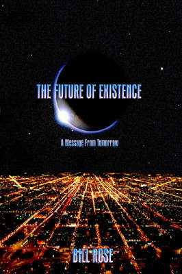 The Future of Existence by Bill Rose image