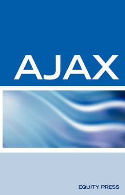 Ajax Interview Questions, Answers, and Explanations: Ajax Certification by Terry Sanchez-Clark image