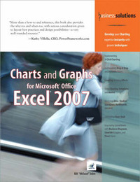 Charts and Graphs for Microsoft Office Excel 2007 by Bill Jelen