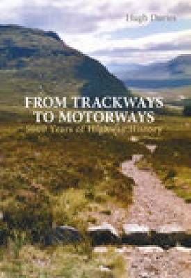 From Trackways to Motorways by Hugh Davies