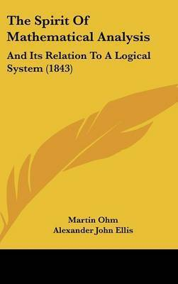 The Spirit Of Mathematical Analysis: And Its Relation To A Logical System (1843) by Martin Ohm