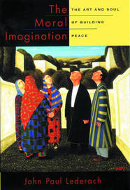 The Moral Imagination by John Paul Lederach image