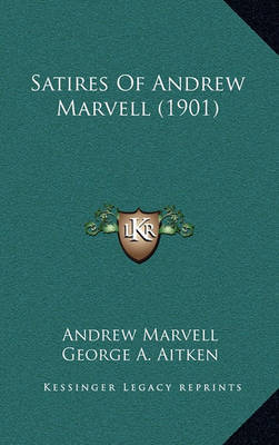 Satires of Andrew Marvell (1901) by Andrew Marvell