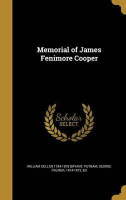 Memorial of James Fenimore Cooper by William Cullen 1794-1878 Bryant