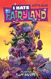 I Hate Fairyland Volume 2: Fluff My Life by Skottie Young