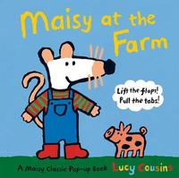 Maisy at the Farm: A Maisy Classic Pop-up Book by Lucy Cousins