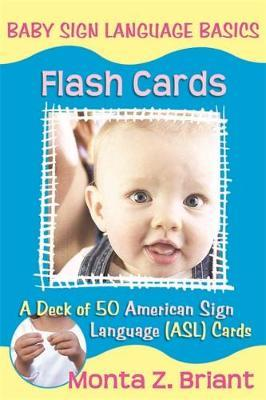 Baby Sign Language Flash Cards by Monta Z Briant